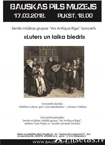 """Bauskas pilī skanēs vokālās grupas """"Ars Antiqua Riga"""" koncerts  """"Luters un laika biedri"""""""