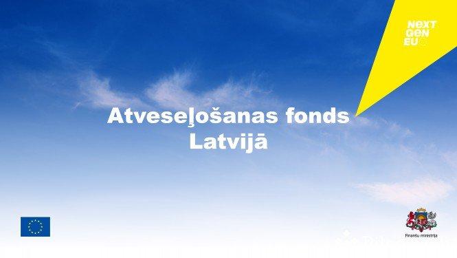 Uzsāks Latvijas Atveseļošanas fonda plāna īstenošanu