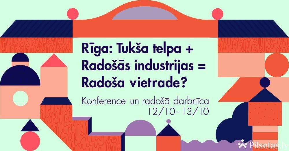 """Konferencē """"Rīga: Tukša telpa + Radošās industrijas = Radoša vietrade?"""" spriedīs par tukšo ēku radošu attīstību"""