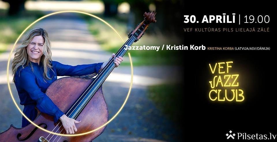 Starptautiskā džeza diena. Jazzatomy un Kristin Korb